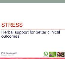 WEBINAR NOTES Stress: Herbal Support for Better Clinical Outcomes with Phil Rasmussen