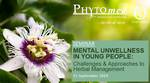 Mental Unwellness in Young People: Challenges & Approaches to Herbal Management