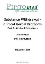 WEBINAR NOTES Substance Withdrawal – Clinical Herbal Protocols Part 2: Alcohol & Stimulants